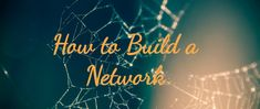 Your network is the people you have connected to AND the people they are connected to, AND the people that those people are connected to!