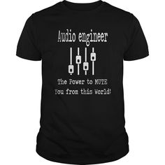 Audio Engineer the power to MUTE you from this world - Audio Engineer t shirts and hoodies