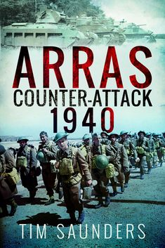 On 21 May 1940 during the ill-fated Dunkirk Campaign the British launched an operation spearheaded by two tank regiments to help secure the city of Arras. Great Books, New Books, Greater Good, Nonfiction Books, Wwii, The Book, Counter, History, Movie Posters
