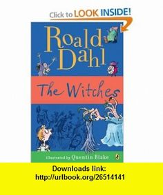 The Witches (9780142410110) Roald Dahl, Quentin Blake , ISBN-10: 014241011X  , ISBN-13: 978-0142410110 ,  , tutorials , pdf , ebook , torrent , downloads , rapidshare , filesonic , hotfile , megaupload , fileserve