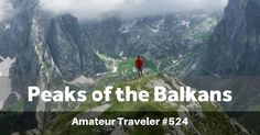Hiking the Peaks of the Balkans (Albania, Kosovo, Montenegro) - Off the beaten path in Europe. Granite mountains, sapphire lakes, and shepherd hospitality. Albania, Montenegro, Paths, Hiking, Europe, Mountains, Nature, Travel, Walks