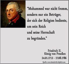 Mohammed war nicht fromm, sondern nur ein Betrüger, der sich der Religion bediente, um sein Reich und seine Herrschaft zu begründen.