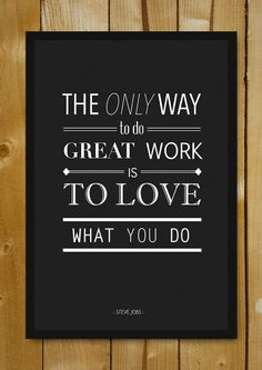 Buy Framed Posters Online Shopping India | Love What You Do Steve Jobs Quote Glass Framed Poster | PosterGully