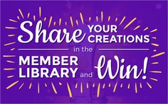 We're hoping you can help us to begin seeding the Member Library with some excellent examples of creativity! We've devised what we hope will be the first of many contests encouraging you to take advantage of this new feature.