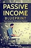 Free Kindle Book - Passive Income Blueprint: Your Roadmap To Financial Freedom: (A No-BS Step-By-Step Guide To Build Multiple Passive Income Streams Automatically) (Passive Income Series)