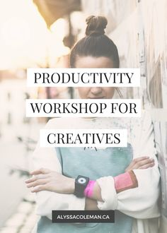 Free productivity workshop for all the creative entrepreneurs that want to get things done in half the time! Seriously is going to change your life!