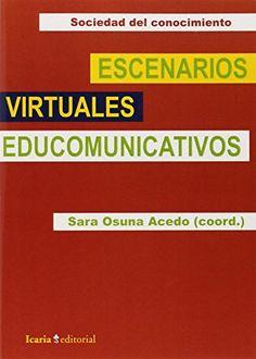 Escenarios virtuales educomunicativos. Sara Osuna Acedo. Icaria, 2014