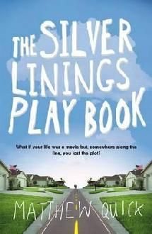 The Silver Linings Play Book. Maybe your new life is better.