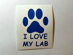 I Love My Lab Paw Print Vinyl Decal Sticker Wall Glass Block Car Window Handmade #Handmade