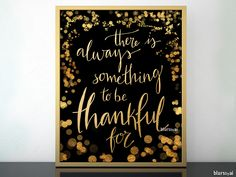There is always something to be thankful for quote printable in black and gold bokeh