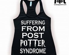 Post Potter Syndrome, I Suffer From Post Potter Syndrome, Harry Potter Clothing,