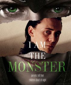 Loki: I am the monster parents tell their children about at night.