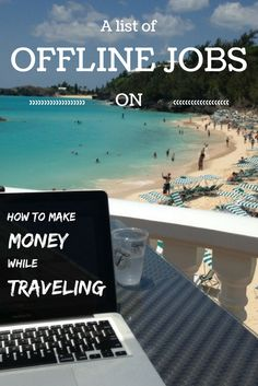 How to earn money while traveling? A list of offline jobs that you can do everywhere around the world and you DONT need a computer for, not even a work visa. These jobs are easy to find you just need a little will power!