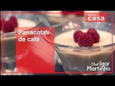 Pannacottas De Cafe | Chef Igor Espaço Casa - YouTube