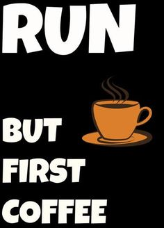 Not always. Usually coffee is my reward after a good run. I don't get up in time for coffee before running.