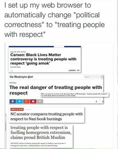"Substitute ""treating people with respect"" for ""political correctness."""