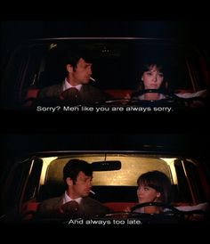"Men like you are always sorry."" - Anna Karina and Jean-Paul Belmondo in Godard's ""Pierrot le Fou"", Best Movie Quotes, Sad Love Quotes, Film Quotes, Mood Quotes, Depressing Quotes, Smart Quotes, Gena Rowlands, Jean Luc Godard, Movie Lines"