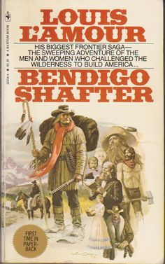 Bendigo Shafter by Louis L'amour - about building civilization from scratch.