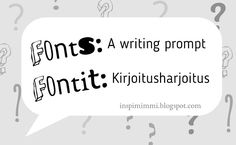 INSPIMIMMI | 3. Fonts in a speech bubble: A writing prompt / 3. Fontit puhekuplassa: Kirjoitusharjoitus