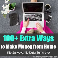 100+ extra ways to make money from home (no surveys, data entry, etc). These are the REAL extra ways to make money from home that boost your income soon.