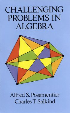 Challenging Problems in Algebra by Alfred S. Posamentier   Designed for high school students and teachers with an interest in mathematical problem-solving, this stimulating collection includes more than 300 problems that are 'off the beaten path' — i.e., problems that give a new twist to familiar topics that introduce unfamiliar topics. With few exceptions, their solution requires little more than some knowledge of elementary algebra, though a dash of ingenuity may...