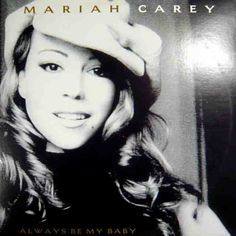 Always Be My Baby - Mariah Carey. Favorite.song.ever. Ironic?