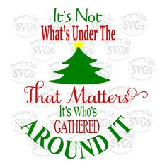 SVG - It's not what's under the tree - Christmas - Christmas Pallet Sign Design - Holiday - Pallet Sign Design - Sign Design - Card Design