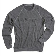 Awesome sweatshirt from ilycoutire.com who doesn't need some retail therapy?