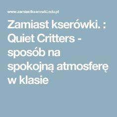 Zamiast kserówki. : Quiet Critters - sposób na spokojną atmosferę w klasie Quiet Critters, Large Pom Poms, First Grade Classroom, Teacher Blogs, Elementary Art, Education, Math, Mathematics, Math Resources