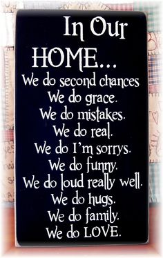 """In Our Home sign, I especially like """"we do loud really well"""".  ha ha.  so true when our family all gets together."""