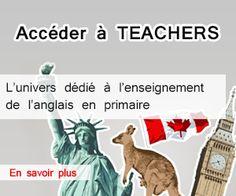 Accéder à Teachers, l'univers dédié à l'enseignement de l'anglais à l'école (nouvelle fenêtre)