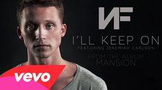 :: NF (ft. Jeremiah Carlson) :: I'll Keep On ::