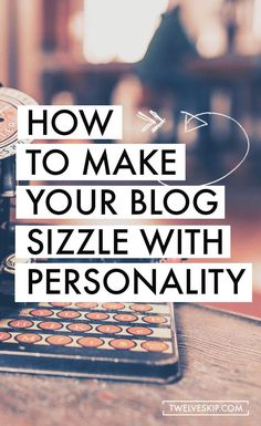 "How to get more of ""you"" into your blog posts so that readers really connect with you."