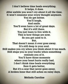 Wow, couldn't have said it better. Miss you Dad. Loss Quotes, Me Quotes, Time Heals Everything, Great Quotes, Inspirational Quotes, Motivational, Grief Poems, Be My Hero, Miss You Mom