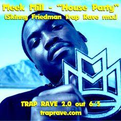 "Meek Mill ""House Party (Skinny Friedman Moombahton Remix)"""