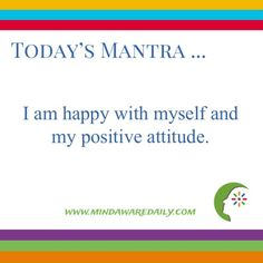 Today's #Mantra. . . I am happy with myself and my positive attitude. #affirmation #trainyourbrain #ltg Would you like these mantras in your email inbox? Click here: