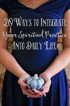 20 Ways to Integrate Your Spiritual Practice into Daily Life | The Witch of Lupine Hollow