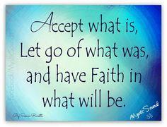 Accept & have faith