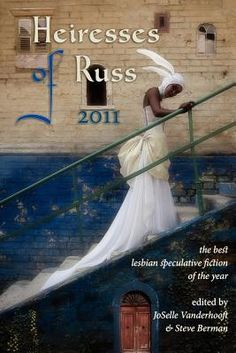 Heiresses of Russ 2011 with contributions by N.K. Jemisin