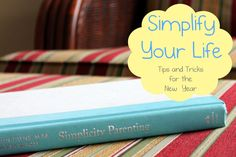 Simplify Your Life - Helping Kids Get Organized #parenting #organization
