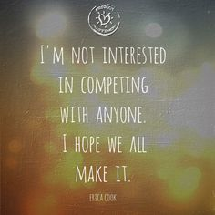 I'm not interested in competing .... Quotes