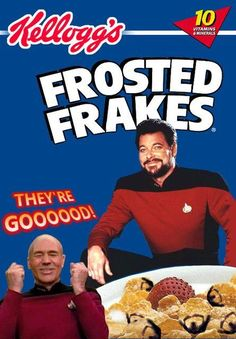 lol you know jonathan frakes and frosted flakes the beards on the flakes make this look much better