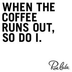 You're not the only one! coffee quotes
