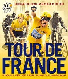 Tour de France: The Tour de France Official 100th Race Anniversary Edition