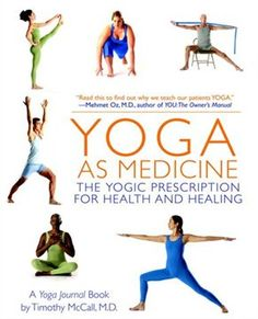 Tim McCall, editor of Yoga Journal, provides scientific evidence for the benefits of yoga, and makes recommendations for poses to treat various disorders or diseases.