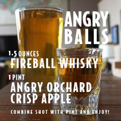 Angry Balls = ounces Fireball Whisky and 1 pint Angry Orchard Crisp Apple. This sounds phenomenal! Fireball Drinks, Fireball Recipes, Liquor Drinks, Alcohol Drink Recipes, Cocktail Drinks, Alcoholic Drinks, Whiskey Cocktails, Cocktail Recipes, Bourbon Drinks