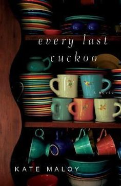 Every Last Cuckoo by Kate Maloy -- At age seventy-five, Sarah thought that her life was settled and assured: she and Charles would live out their days in the quiet comfort of their rural Vermont home. But now, with Charles gone, Sarah is unable to find peace. That is, until her home unforeseeably becomes an unruly refuge for wayward souls. #books #reading