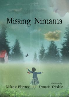 Missing Nimama - Finalists announced for the 2016 TD Canadian Children's Literature Award