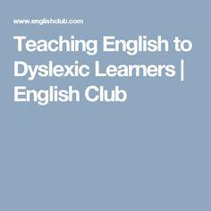 Teaching English to Dyslexic Learners | English Club