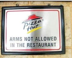 No arms allowed-makes it kinda hard to eat the pizza....